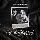 Get It Started by Sarah Brown