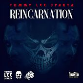 Reincarnation by Tommy Lee sparta