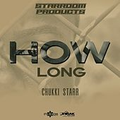How Long de Chukki Starr