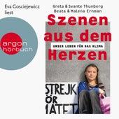 Szenen aus dem Herzen - Unser Leben für das Klima (Ungekürzte Lesung) von Greta Thunberg