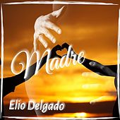 Madre by Elio Delgado