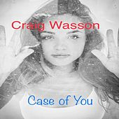 Case of You de Craig Wasson