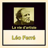 La vie d'artiste de Leo Ferre