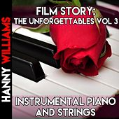 Film Story: The Unforgettables Vol. 3 (Instrumental Piano and Strings) de Hanny Williams