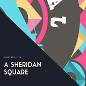A Sheridan Square by Henry Red Allen