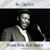 Bossa Nova Soul Samba (Remastered 2019) by Ike Quebec