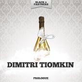 Prologue by Dimitri Tiomkin