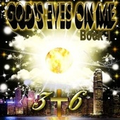 God's Eyes on Me: Book 1 by 316