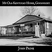 My Old Kentucky Home, Goodnight de John Prine