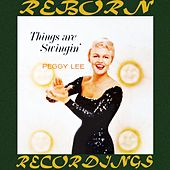 Things Are Swingin' (HD Remastered) de Peggy Lee