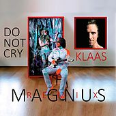 Do Not Cry (Remix) by Magnus