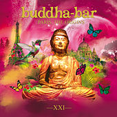 Buddha-Bar Paris, The Origins (XXI) by Various Artists