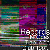 Niggas Trap in da Club Too... by The Records