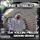 Da Killin' Fieldz (2006-2010) de King Steelo