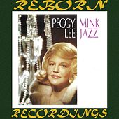 Mink Jazz (HD Remastered) by Peggy Lee