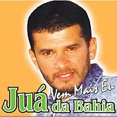Vem Mais Eu de Juá da Bahia