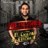 Sus Mejores Composiciones, de ayer y de hoy de El Chaval De La Bachata