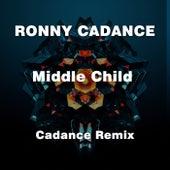 Middle Child (Cadance Remix) von Rony Cadance