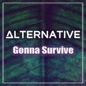 Gonna Survive von Alternative