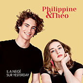 Il a neigé sur Yesterday de Philippine et Théo