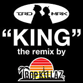 King (Tropkillaz Remix) by Trdmrk