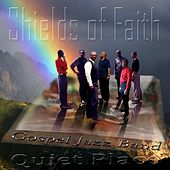 Quiet Place de Shields of Faith Gospel Jazz Band