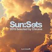 Sun:Sets 2019 (Selected by Chicane) von Various Artists