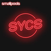 Sycs by Smallpools