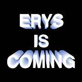 ERYS IS COMING by Jaden