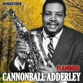 Flamingo by Cannonball Adderley