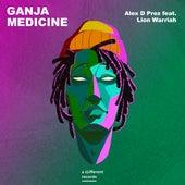 Ganja Medicine by Alex D Prez