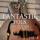 Fantastic Folk vol. 2 by Various Artists