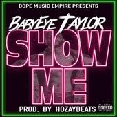 Show Me de BabyEye Taylor