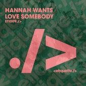 Love Somebody de Hannah Wants