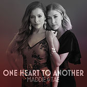 One Heart To Another by Maddie & Tae