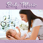 Baby Music: Soothing Music For Baby Sleep, Music For Naps, Calm Baby Lullabies and Relaxing Baby Sleep Music de Baby Music Experience