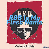 R&B Is My First Name de Various Artists