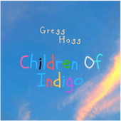 Children Of Indigo de Gregg Hogg