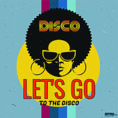 Let' s Go to the Disco by Various Artists