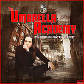 The Umbrella Academy - The Complete Fantasy Playlist by Various Artists