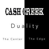 Duality: The Center and the Edge de Cash Creek