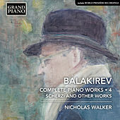 Balakirev: Complete Piano Works, Vol. 4 by Various Artists
