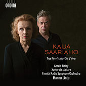 Kaija Saariaho: True Fire, Ciel d'hiver & Trans (Live) von Various Artists