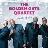 Music is ??? by Golden Gate Quartet
