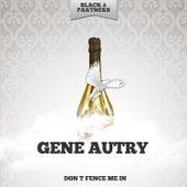 Don t Fence Me In de Gene Autry