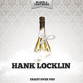 Crazy Over You de Hank Locklin