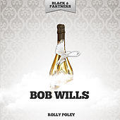 Rolly Poley by Bob Wills & His Texas Playboys