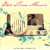 Old-Time Music On The Air, Vol. 2 de Various Artists
