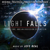 Light Falls: Space, Time, and an Obsession of Einstein (Original Theatrical Production Soundtrack) de Jeff Beal