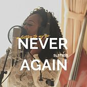 Never Again (A Letter to My Ex) by Slstrss